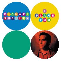 Michael Shelley - I Blame You CD